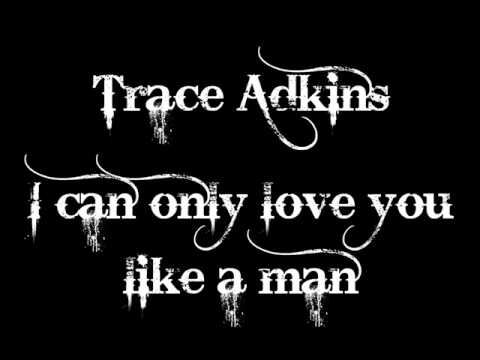 Trace adkins i can only love you like a man cover