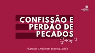 Culto Solene 20/06/2021 - Confissão e Perdão de Pecados