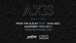 AXIS - Ravine [OFFICIAL STREAM]