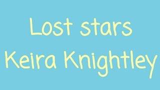 Keira Knightley - Lost Stars 迷失的繁星【中英字幕】( 曼哈頓練習曲 配樂 )