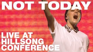 Hillsong UNITED - NOT TODAY Live at Hillsong Conference 2017