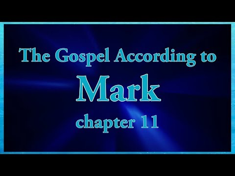 The Gospel According to Mark chapter 11 Bible Study