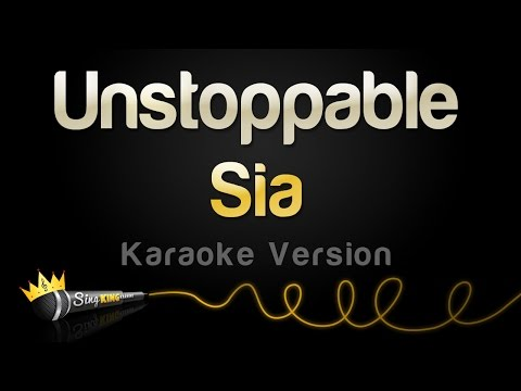 Sia - Unstoppable (Karaoke Version)