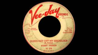 Bobby Parker - Blues Get Off My Shoulder