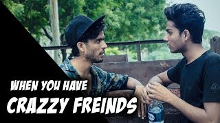 When you have crazy friends   A funny video   Raichur Entertainers