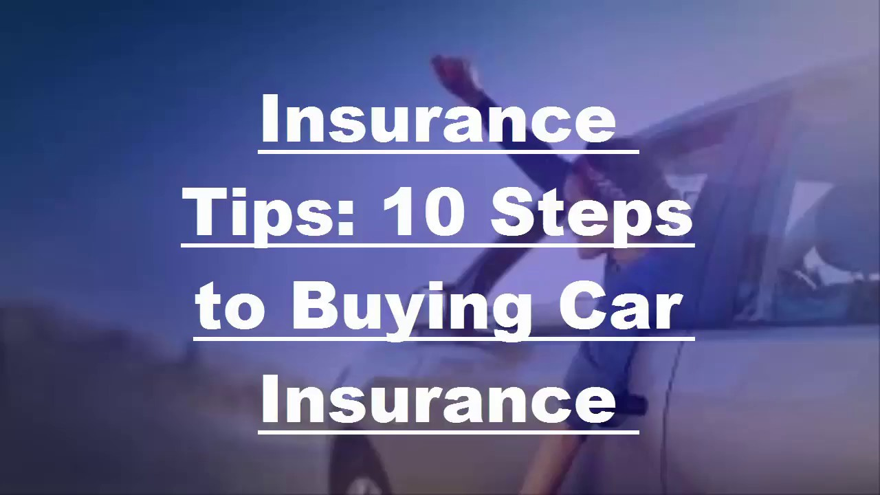 10 10 tips for car buying - Insurance Tips 10 Steps To Buying Car Insurance