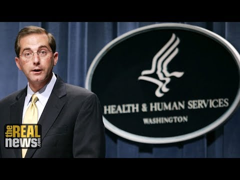 New HHS Secretary Alex Azar: The Fox Guarding the Henhouse