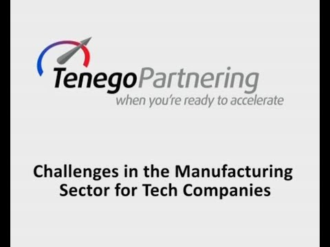 Challenges in the Manufacturing Sector for Tech Companies