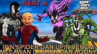 IPIN SPIDER DAN UPIN VENOM MELAWAN LASHER DAN AGONY !!! - GTA SPIDER-MAN INDONESIA SEASON 2