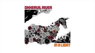 Okkervil River - In A Light