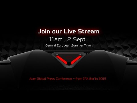 Acer Global Press Conference IFA 2015 – Live Streaming