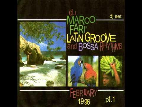 LATIN GROOVE and BOSSA RHYTHMS - dj Marco Farì - pt.1 (dj set)