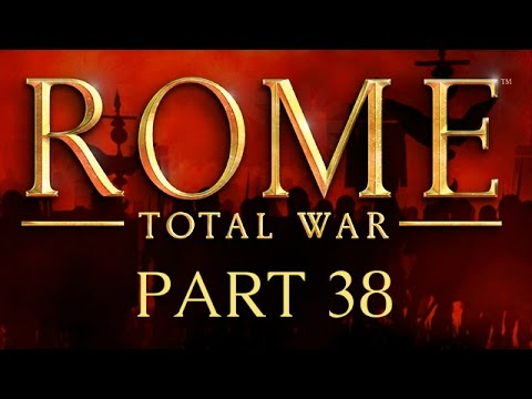 Rome: Total War - Part 38 - Did You Siwa I Did There?