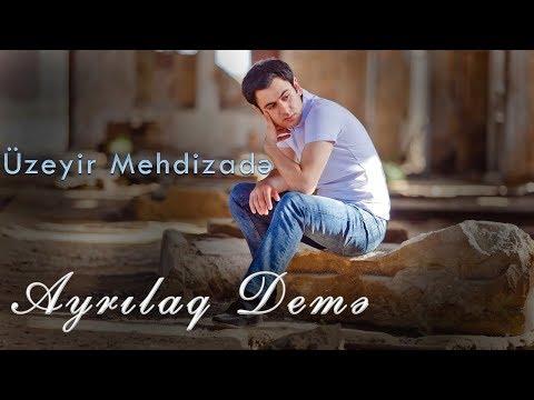 Uzeyir Mehdizade - Ayrilaq Deme ( 2020 )