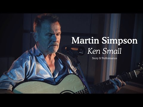 Martin Simpson - Ken Small (Story & Performance, Silk Mill Sessions) Mp3
