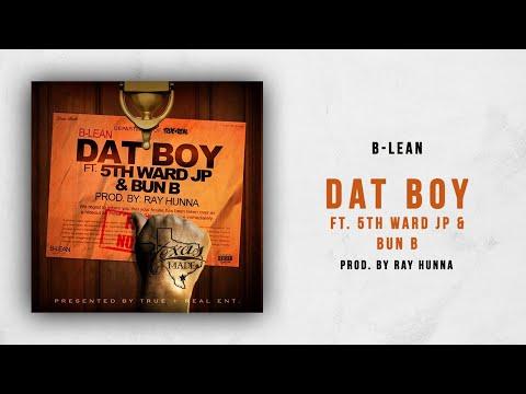 B-Lean - Dat Boy Ft. 5th Ward JP & Bun B