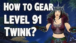 Gearing Guide - Level 91 Twink - WoW WoD Patch 6.0.3