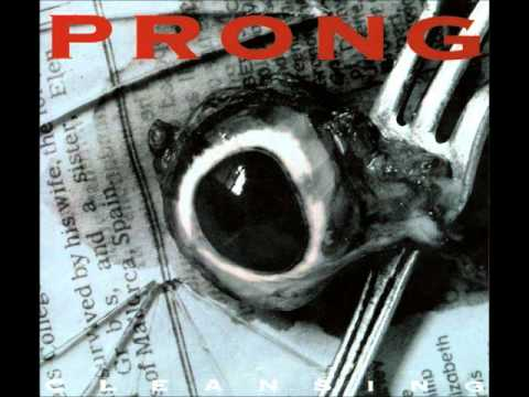 PRONG - Whose Fist Is This Anyway?
