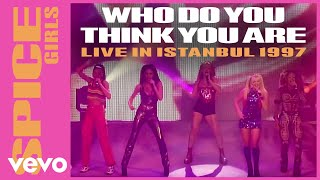 Spice Girls - Who Do You Think You Are (Live In Istanbul / 1997)