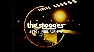 The Stooges • 1970 (I Feel Alright) • Live at the Goose Lake Festival • 8 August 1970