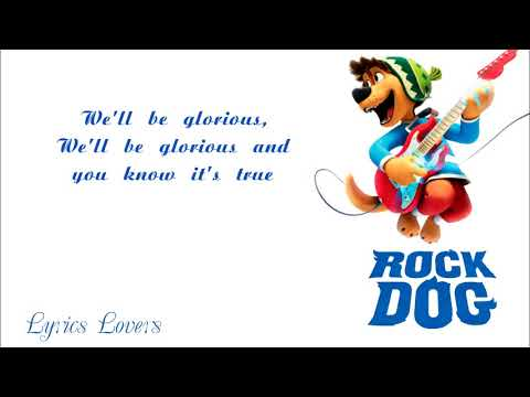 Adam Friedman Glorious LYRICS From Rock Dog 2017 - YouTube