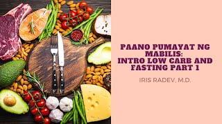 Paano Pumayat Ng Mabilis: Intro To Low Carb And Intermittent Fasting Part 1