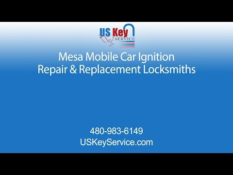 Mesa Mobile Car Ignition Repair & Replacement Locksmiths | US Key Service