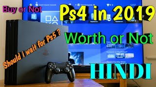 Should You Buy ps4 in 2019 ?