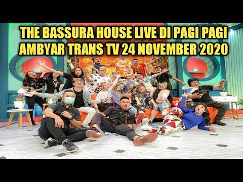 THE BASSURA HOUSE HARI INI LIVE PAGI PAGI AMBYAR TRANS TV 24 NOVEMBER 2020
