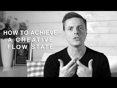 45 – How To Achieve A Creative Flow State