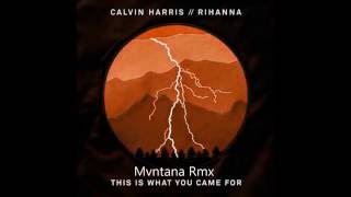 This Is What You Came For ( Mvntana Rmx )