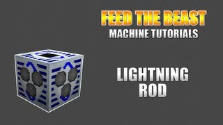 Feed The Beast :: Machine Tutorials :: Lightning Rod