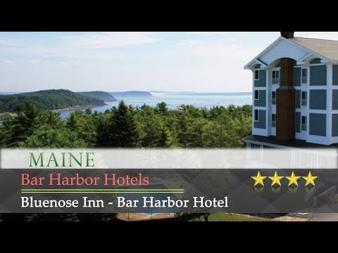 Bluenose Inn - Bar Harbor Hotel - Bar Harbor Hotels, Maine