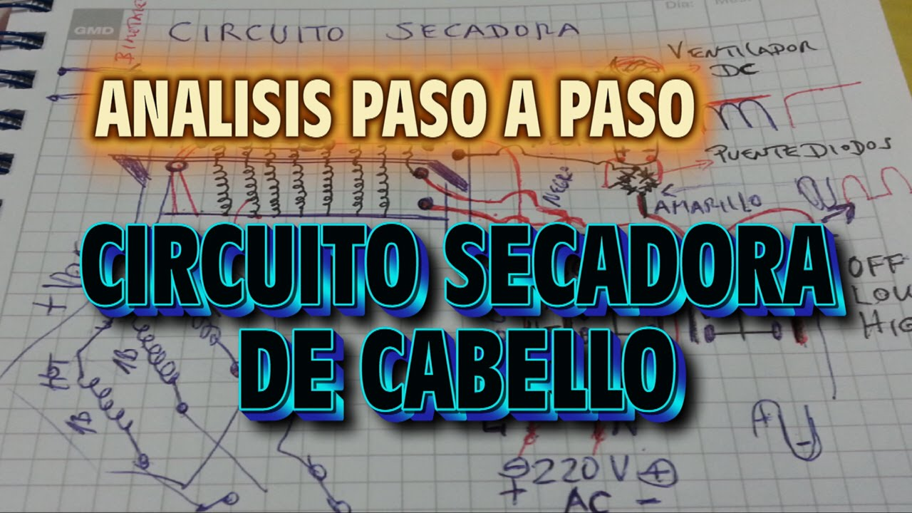 Analisis de Circuito Electrico - Secadora de Cabello paso a paso ...