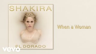 Shakira - When a Woman (Official Audio)