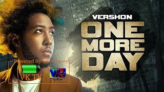 Download Vershon - One More Day (January 2018) MP3 song and Music Video