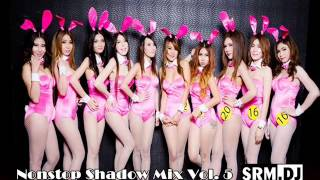 Repeat youtube video [ DJ.SOY.Remixs ] - Nonstop Shadow Mix Vol.5 [136]