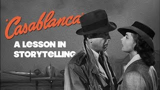 Casablanca - A Lesson In Storytelling