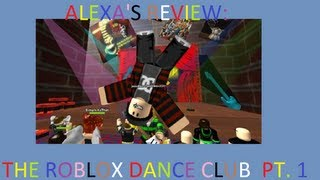 Review of The Roblox Dance Club part 1