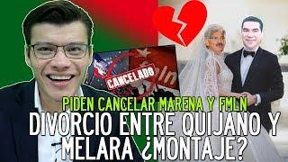 Piden CANCELAR MARENA Y FMLN   DIVORCIO entre Quijano y Melara ¿es un montaje? - SOY JOSE YOUTUBER