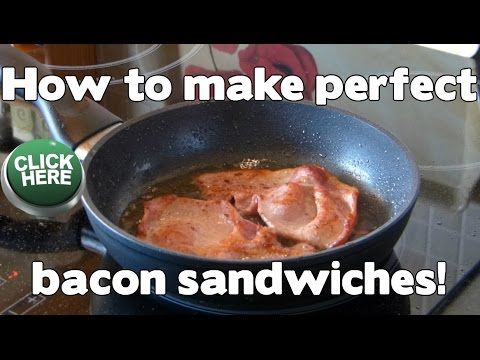 How To Make Perfect Bacon Sandwiches - YouTube
