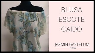 Como Hacer Una Blusa Escote Caido  En 15 Minutos How To Make A Low Neck Blouse - Jazmin Gastelum