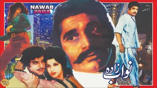 NAWAB ZADA (1975) - ASIYA, ASAD BUKHARI, IQBAL HASSAN, NAJMA & AFZAAL AHMAD