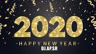 เพลงแดนซ์ต้อนรับปีใหม่ 2020 HAPPY NEW YEAR 2020 PARTY DANCE MUSIC REMIX BY DJ AP SR
