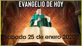 EVANGELIO DE HOY | DIA Sabado 25 de Enero de 2020