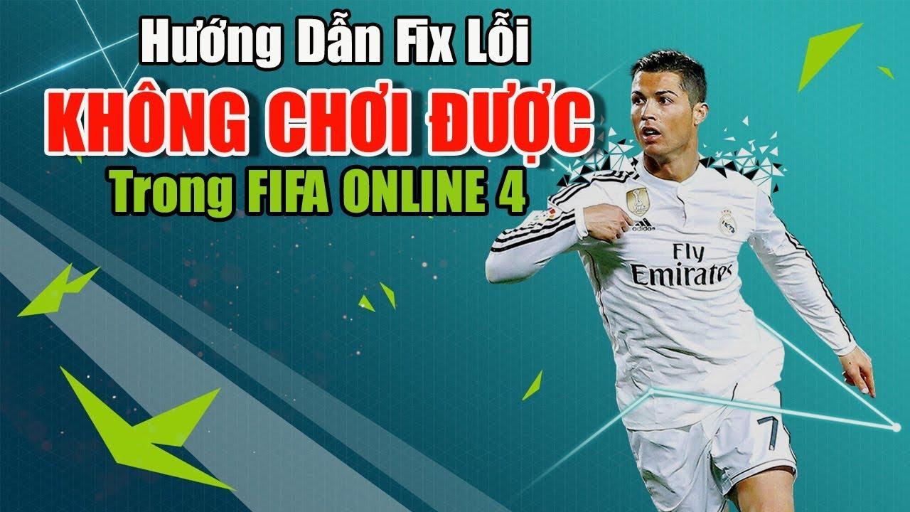 Sửa Lỗi FIFA ONLINE 4  – Hướng Dẫn Fix Lỗi Không Vào Được Game #3  BumGaming 