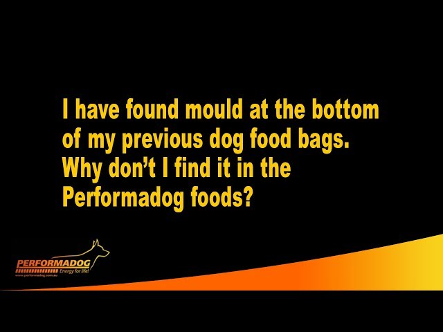 I have found mould at the bottom of my previous dog food bags, Why don't I find it in PDog?