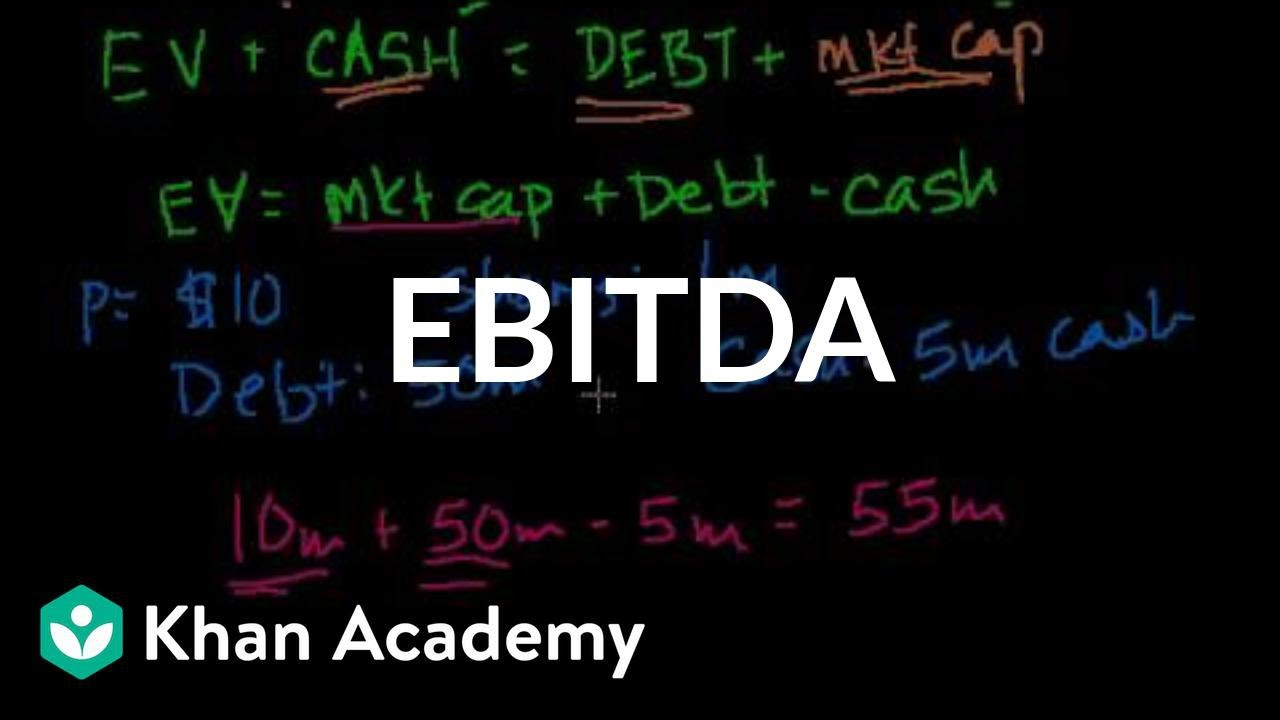 EBITDA | Stocks and bonds | Finance & Capital Markets | Khan Academy