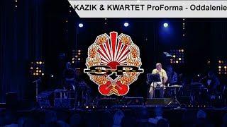 KAZIK & KWARTET ProForma - Oddalenie [OFFICIAL VIDEO]