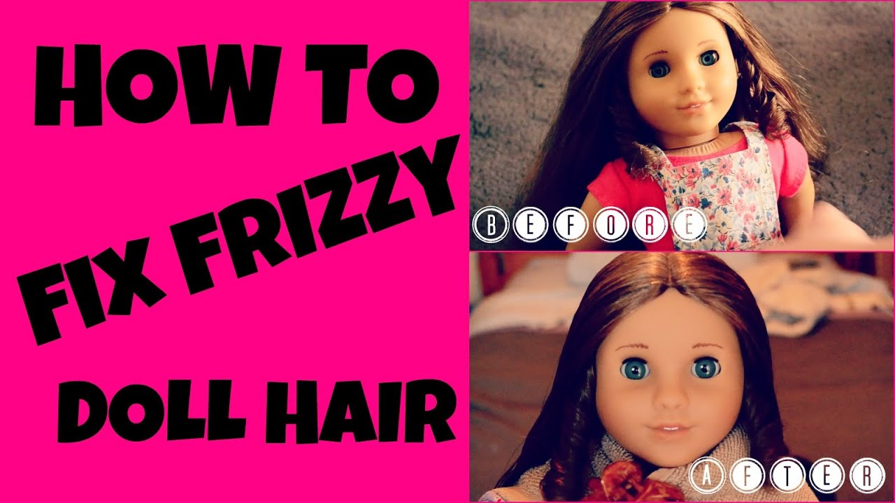 how to fix frizzy american girl doll hair youtube. Black Bedroom Furniture Sets. Home Design Ideas